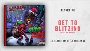 GlokkNine - Get To Blitzing